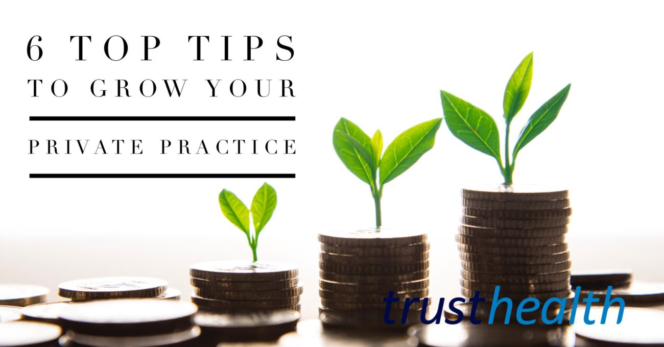 6 Top Tips for Growing your Medical Private Practice