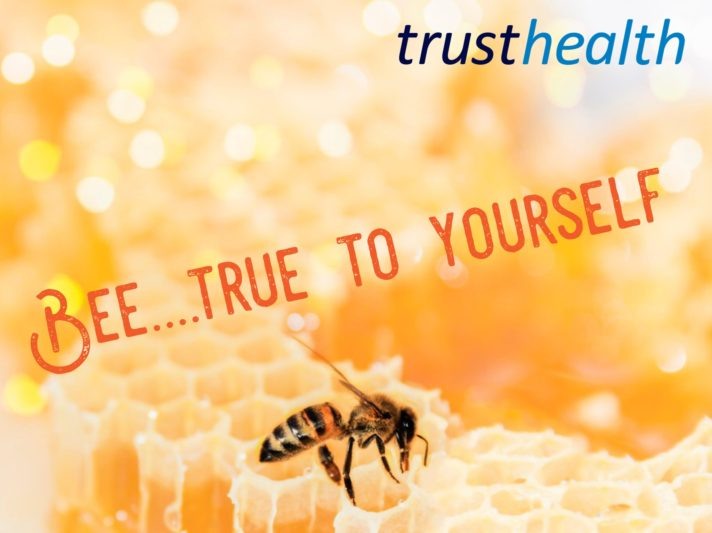 Bee…….true to yourself