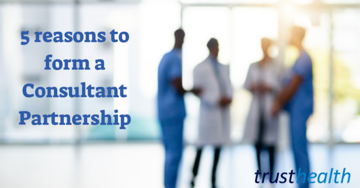 Key reasons why Consultants form Medical Partnerships
