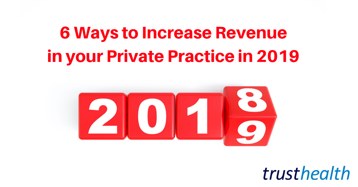6 Ways to Increase Revenue in your Private Practice