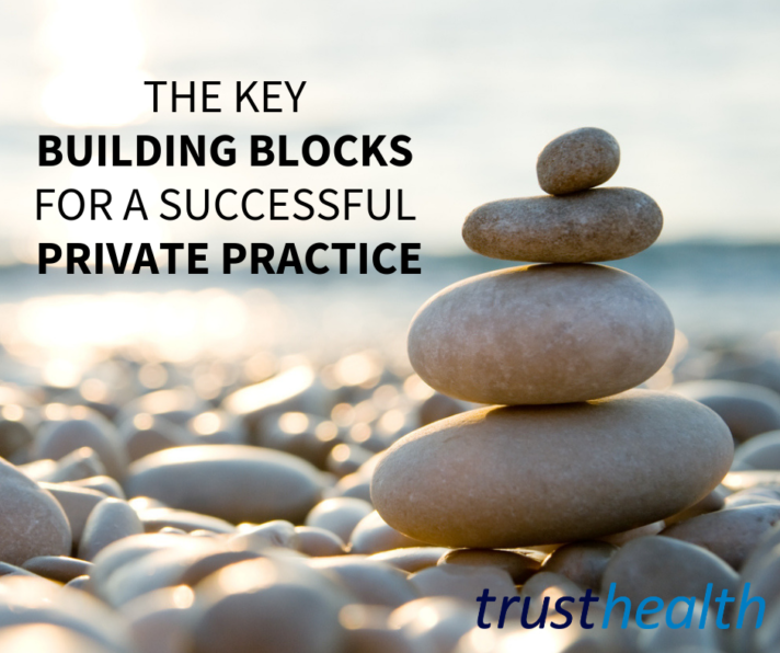The Building Blocks for a Successful Private Practice