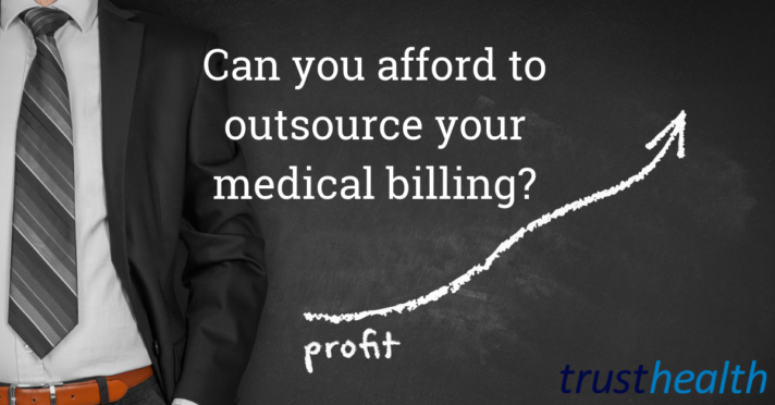 Can you afford to outsource your medical billing?