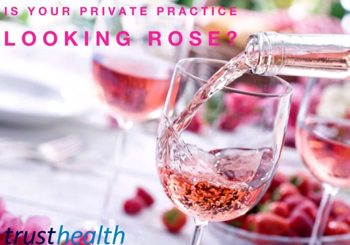 Is your Private Practice looking rosé?